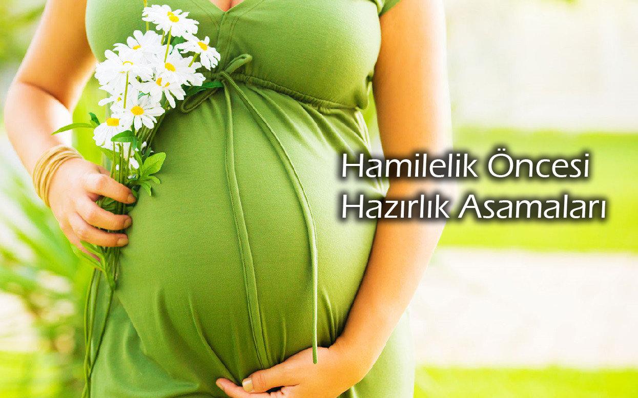 Hamilelik Öncesi yapılması gerekenler Hamilelik Kadın  oncesi hamilelik gerekenler